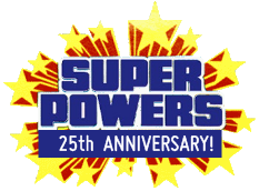 Super Powers 25th Anniversary!