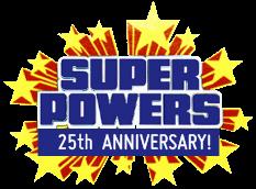 Super Powers 25th Anniversary!