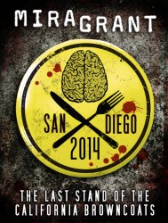 San Diego 2014: The Last Stand of the California Browncoats, by Mira Grant